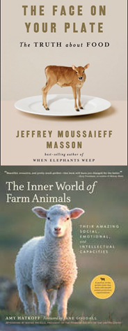 The Face on Your Plate by Jeffrey Masson/The Inner World of Farm Animals by Amy Hatkoff