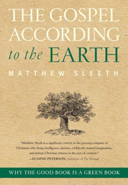 The Gospel According to the Earth by Matthew Sleeth